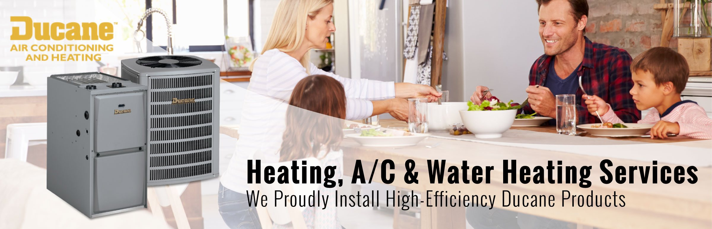 Air Magician is your Heating, A/C, & Water Heating Services - We porudly install High-Efficiency Ducane Heating & Cooling Systems.